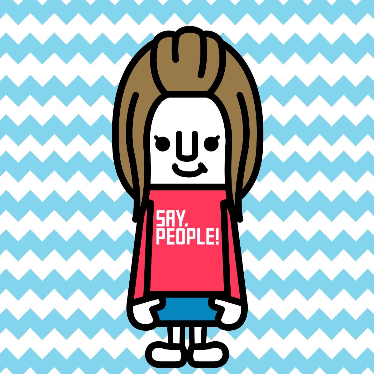 SAY, PEOPLE!